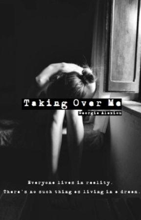 Taking Over Me by GiaAlexiou