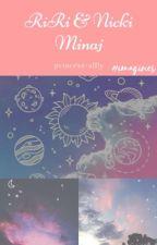 RiRi and Nicki Imagines by princess-allly