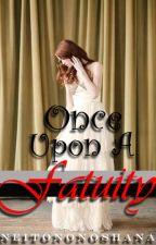 Once Upon A Fatuity by neitononoshana