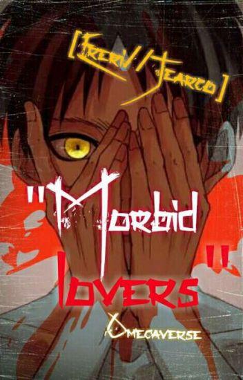 """Morbid lovers"" ☆Ereri//Jearco☆"