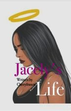 Jacely's life by CheeyFranca