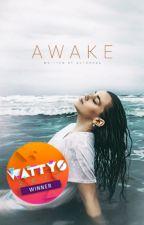 Awake | Wattys Winner! by autheras