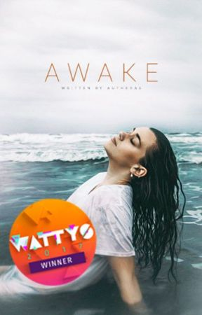 Awake | Wattys Winner! by autheras