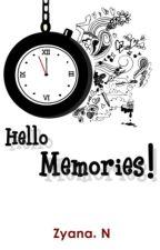 HELLO, MEMORIES! [Slow Update] by zyananabila