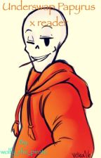 Underswap papyrus x reader by wolfy_the_pirate