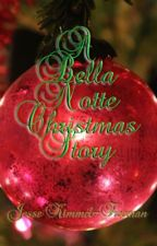 A Bella Notte Christmas Story by Jesse_KimmelFreeman