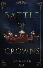 The Battle of Crowns by QueenofRohan