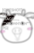 [ONESHOT] BEHIND THE STAGE......, **YOONHYUN**| PG| by lonely_angel_199x