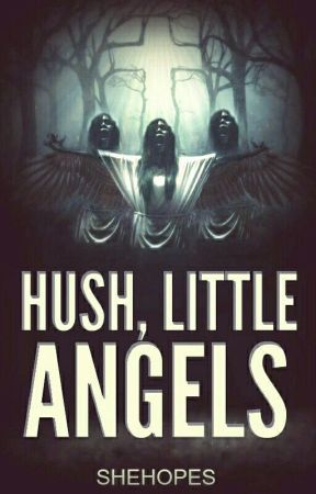 Hush, Little Angels by SheHopes
