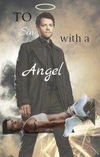 To Sin with an Angel (Castiel) by Devilninja16