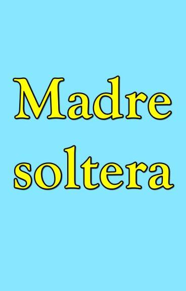Madre Soltera.