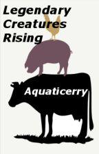 Legendary Creatures Rising by Aquaticerry