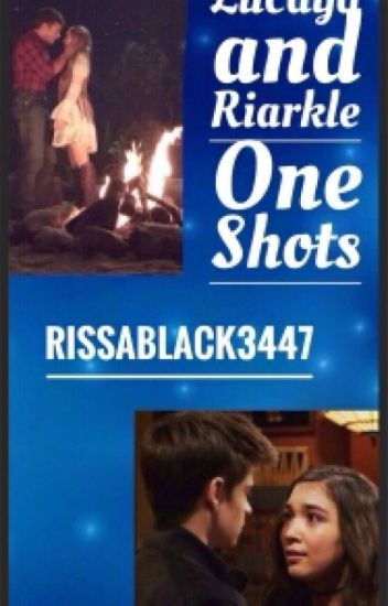 Lucaya and Riarkle OneShots