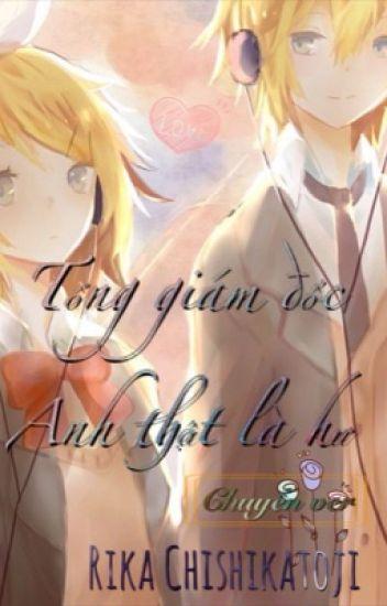 [Rin Len Fanfiction] [ Ngược ] Tổng giám đốc, anh thật là hư