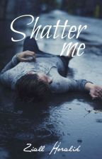 Shatter me | Ziall by AnotherZiall