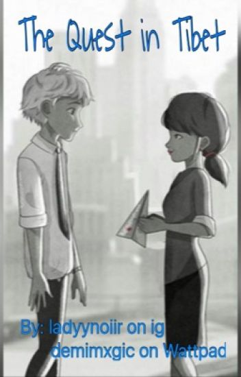 The Quest In Tibet (Miraculous Ladybug Season 2 Fanfic)