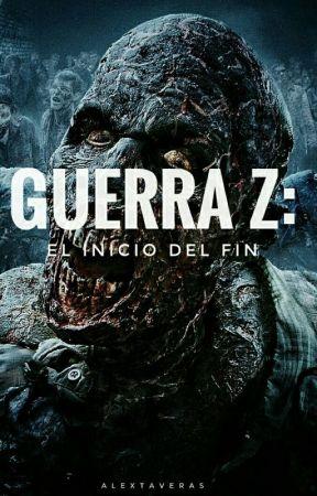 GUERRA Z:El Inicio Del Fin.© by _alexelio