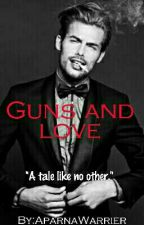 Guns And Love by AparnaWarrier