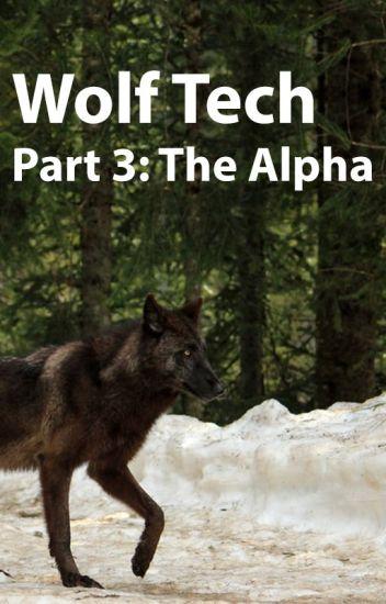 Wolf Tech 3: The Alpha