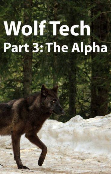 Wolf Tech - Book 3: The Alpha
