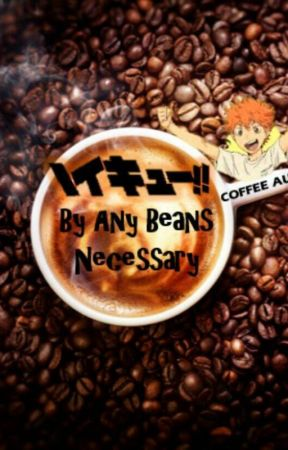 By Any Beans Necessary by TheFeelzAreReal