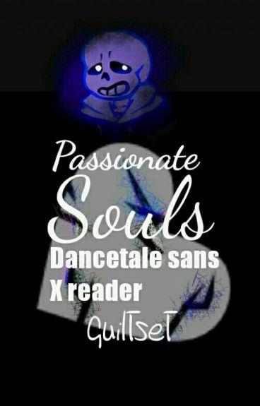 ~|Passionate souls|Dancetale! Sans X Reader