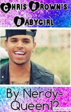 Chris Brown's Babygirl  by Nerdy-Queen12