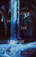 A Look In The Mirror by violet_raven_79