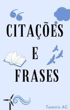Citações e Frases  by TamirisAC