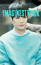 IMAGINESTRUCK✔ by almostyong