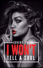 I Won't Tell a Soul (Charlie Puth fan fiction)(Book #1)(Under Serious Editing) by COVERS_101