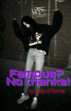 Famous? No thanks! |Prebieha Úprava| by BlxckChxrrx