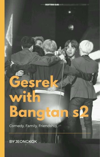 Gesrek with Bangtan S2
