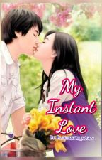 My Instant Love [UNDER MAJOR EDITING] by Bluedream_Pages