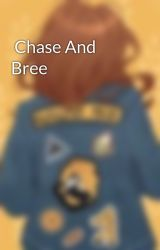 Chase And Bree by theQueenofhearts2