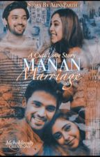 Manan marriage :A cute  love story   (On hold) by Alinaparth