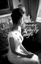 The young lonely wife by DaraJazzz