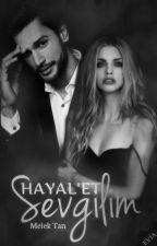 Hayal'et Sevgilim. by melekelmastan