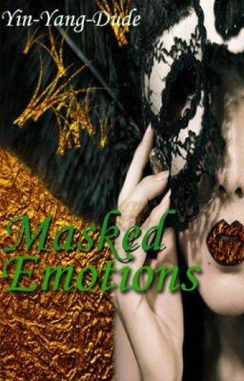 Masked Emotions (a Collection of Poetical Works)