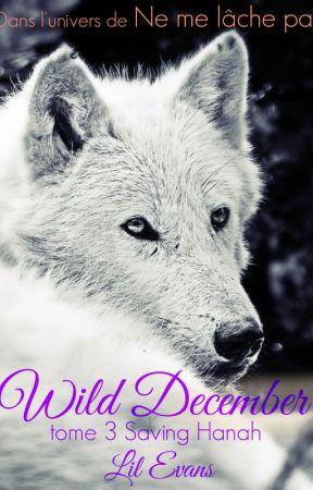 Wild December tome 3 - Saving Hanah by LilEvans1