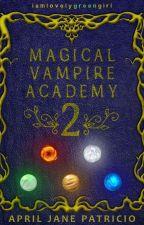 Magical Vampire Academy 2 by iamlovelygreengirl