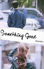 Something Good by JHanDov