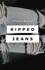 Ripped Jeans ✔ by rydenphette