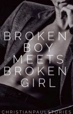 Broken Boy Meets Broken Girl by ChristianPaulStories