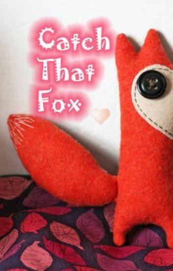 Catch That FOX