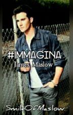 || IMMAGINA - JamesMaslow|| by SmileOfMaslow