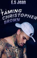 Taming Christopher Brown by ESjean