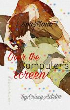 ♡ Over the computer's screen {Spamano} ♡ by CrazyAdelin