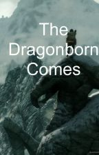 The Dragonborn Comes (a Skyrim fanfiction) by mysticalandlost