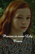 Piacere,io sono Lily Evans by monicaaaobrien
